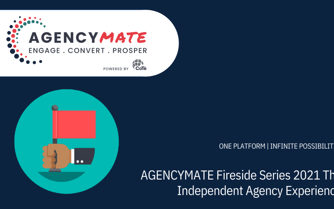 Fireside Chat – The Independent Agency Experience