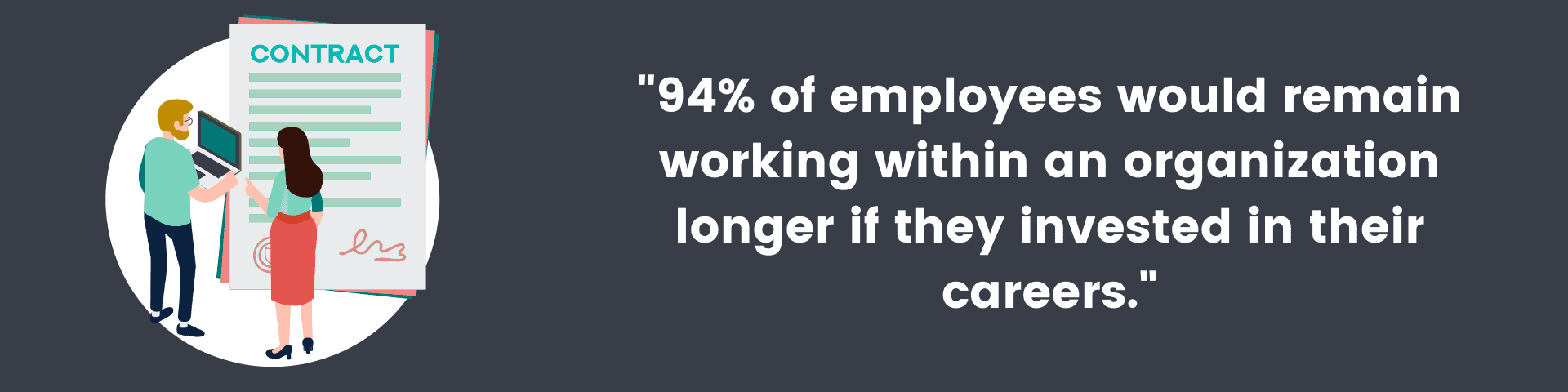 """""""94% of employees would remain working within an organization longer if they invested in their careers."""""""